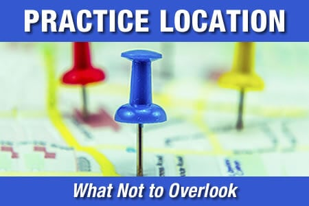 5 Overlooked Factors Create Havoc with Practice Location
