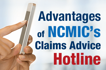 NCMIC's Claims Advice Hotline: Attorneys Tell All