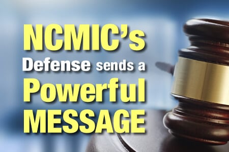 What NCMIC's Reputation for an Aggressive Defense Means to You