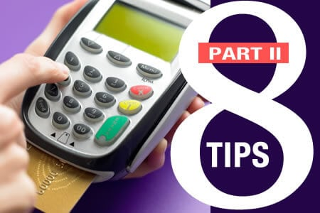 8 Tips for Credit Card Processing (Part 2)