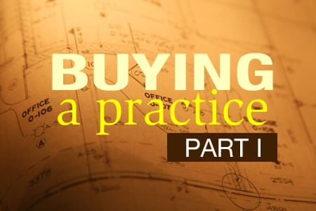 Buying a Practice: Lessons Learned (part 3)