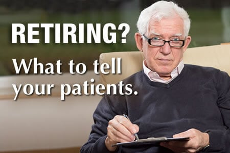 How Can I Ease the Transition for My Patients When I Retire?
