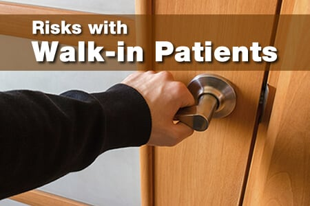 What Is My Risk with a Walk-in Patient?