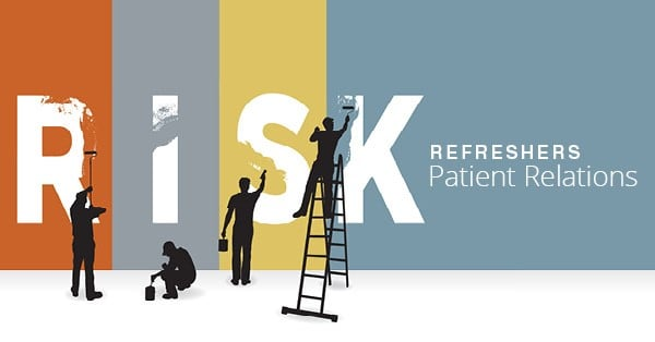 Risk Refresher: Patient Relations